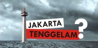 Jakarta Bakal Tenggelam Lebih Cepat dari Kota Mana Pun di Dunia.