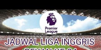 Jadwal Liga Primer Inggris Pekan ke-24.