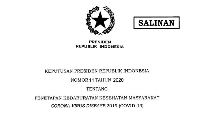 KEPUTUSAN PRESIDEN TENTANG PENETAPAN KEDARURATAN KESEHATAN MASYARAKAT CORONA VIRUS DISEASE 2019 (COVID-19).