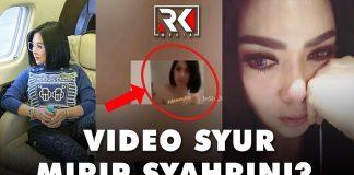 Viral, Video Syur Mirip Syahrini Beredar di Medsos.