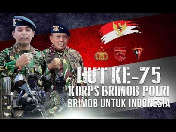 Korps Brimob Polri HUT ke-75, Pasukan Elit dan Kesetiaan Kepada NKRI.